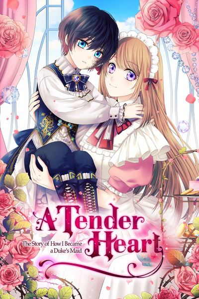 A Tender Heart: The Story of How I Became a Dukes Maid